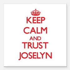 "Keep Calm and TRUST Joselyn Square Car Magnet 3"" x"