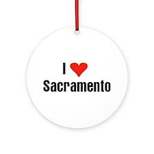 I Love Sacramento Ornament (Round)