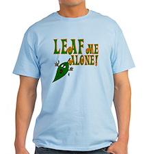 LEAF Me Alone! T-Shirt