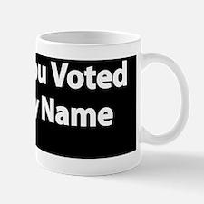 Honk If You Voted Using My Name Mug
