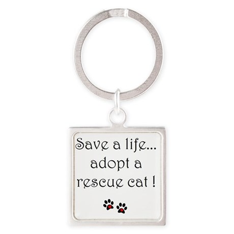Save a life, adopt a rescue cat Square Keychain