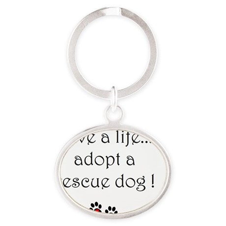 Save a life, adopt a rescue dog Oval Keychain