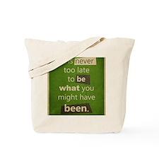Never too Late Tote Bag