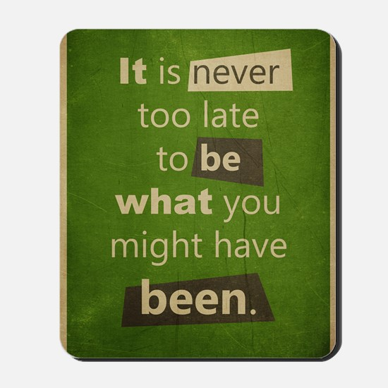 Never too Late Mousepad