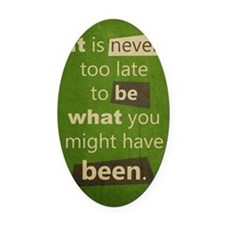 Never too Late Oval Car Magnet