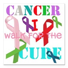 "Cancer, I walk for a cur Square Car Magnet 3"" x 3"""