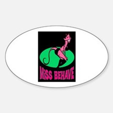 MISS BEHAVE Oval Decal