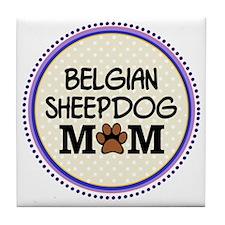 Belgian Sheepdog Mom Tile Coaster