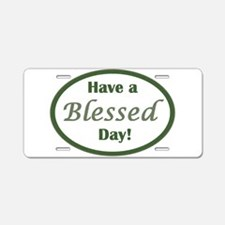 Have a Blessed Day Aluminum License Plate
