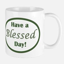 Have a Blessed Day Mugs