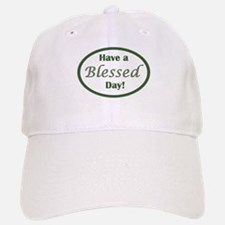 Have a Blessed Day Baseball Baseball Baseball Cap