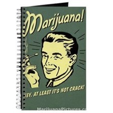 Marijuana-not-crack Journal