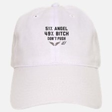 51% Angel 49% bitch. Don't push it! Baseball Baseball Cap