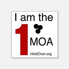 """One MOA_1 Square Sticker 3"""" x 3"""""""