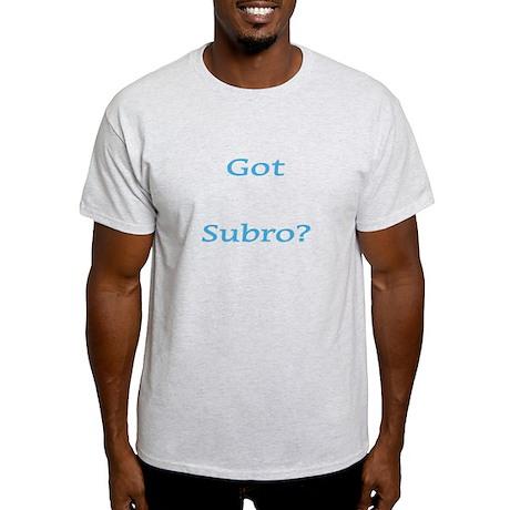 Got Subro? Light T-Shirt