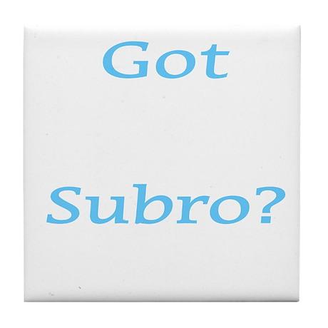 Got Subro? Tile Coaster