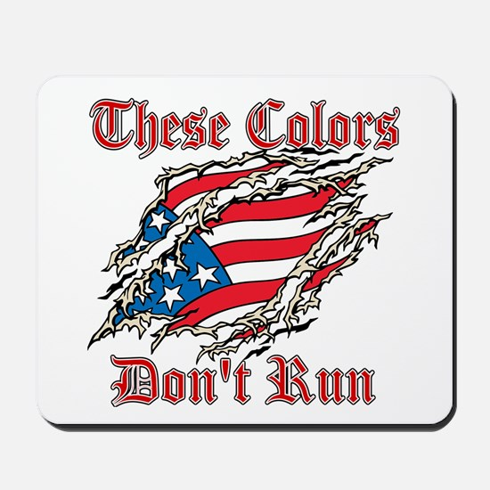 These Colors Dont Run Mousepad