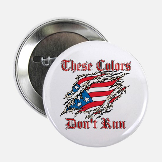 These Colors Dont Run 2.25&Quot; Button