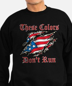These Colors Dont Run Sweatshirt