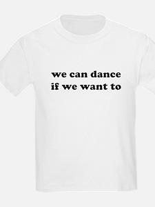 We Can Dance... Kids T-Shirt