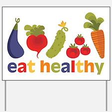 Eat Healthy Yard Sign