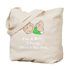 Baby Poop Job White Tote Bag