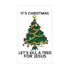 Kill A Tree For Jesus Rectangle Decal