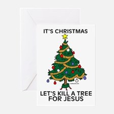 Kill A Tree For Jesus Greeting Cards (Pk of 10)