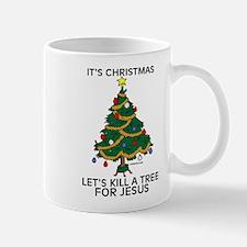 Kill A Tree For Jesus Mug