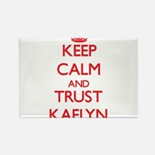 Keep Calm and TRUST Kaelyn Magnets