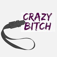 crazy bitch Luggage Tag