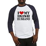 I Love My Irish Husband Baseball Jersey