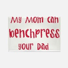 My mom can benchpress Rectangle Magnet