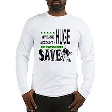 Bank Account Long Sleeve T-Shirt