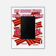 neverenoughbacon-2012 Picture Frame