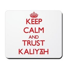 Keep Calm and TRUST Kaliyah Mousepad