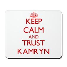 Keep Calm and TRUST Kamryn Mousepad