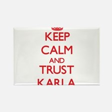 Keep Calm and TRUST Karla Magnets
