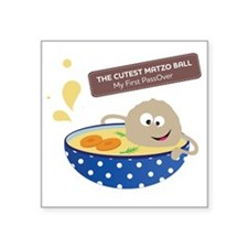 "The cutest matzo ball-my fi Square Sticker 3"" x 3"""
