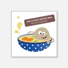 "The cutest matzo ball-my fi Square Sticker 3"" x 3"""