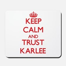 Keep Calm and TRUST Karlee Mousepad