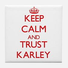 Keep Calm and TRUST Karley Tile Coaster