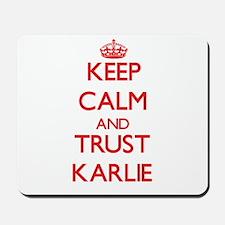 Keep Calm and TRUST Karlie Mousepad