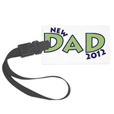 new new dad 2012 Luggage Tag