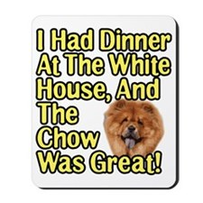 Great Chow At The White House Mousepad