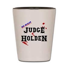 reelect_holden_dark_shirt Shot Glass