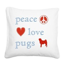 PeaceLovePugs Square Canvas Pillow