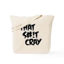 cray Tote Bag