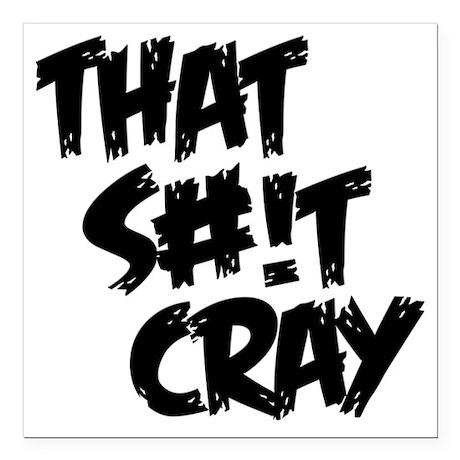 "cray Square Car Magnet 3"" x 3"""