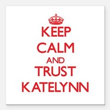 Keep Calm and TRUST Katelynn Square Car Magnet 3""